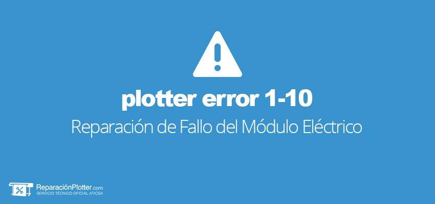 error-plotter-1-10-fallo-del-módulo-eléctrico-reparación